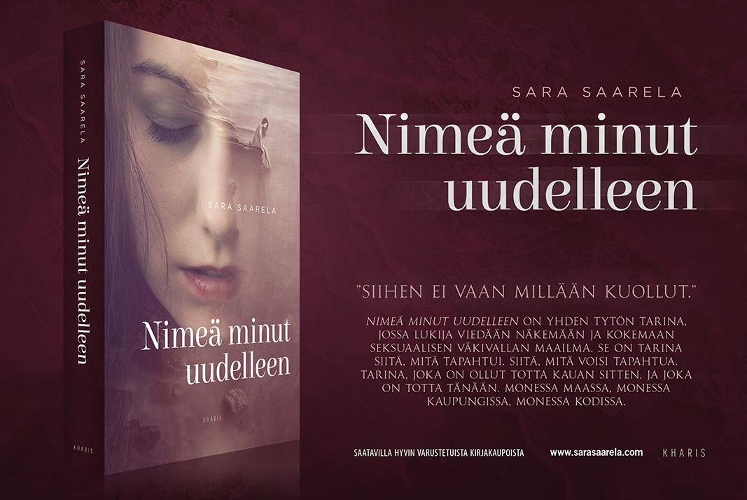"""Kirjankansisuunnittelu sekä taitto Sara Saarelan kirjaan """"Nimeä minut uudelleen"""" (Kharis 2015)."""